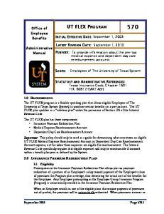 UT FLEX PROGRAM BACKGROUND 2.0 INSURANCE PREMIUM REDIRECTION PLAN. Office of Employee Benefits. INITIAL EFFECTIVE DATE: September 1, 2003