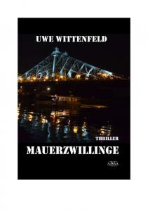 Uwe Wittenfeld MAUERZWILLINGE. Thriller
