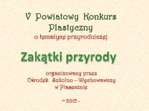 V Powiatowy Konkurs Plastyczny o tematyce przyrodniczej