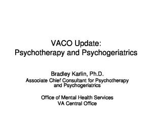VACO Update: Psychotherapy and Psychogeriatrics