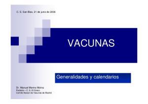 VACUNAS. Generalidades y calendarios. C. S. San Blas, 21 de junio de 2006