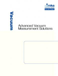 Vacuum Gauging. Advanced Vacuum Measurement Solutions PRODUCT GUIDE FOR VACUUM GAUGES, CONTROLLERS AND MODULES