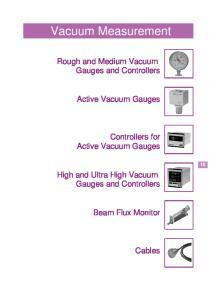 Vacuum Measurement. Rough and Medium Vacuum Gauges and Controllers. Active Vacuum Gauges. Controllers for Active Vacuum Gauges