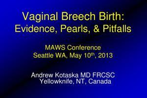 Vaginal Breech Birth: Evidence, Pearls, & Pitfalls