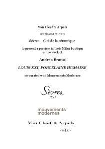 Van Cleef & Arpels. Sèvres Cité de la céramique. Andrea Branzi LOUIS XXI, PORCELAINE HUMAINE