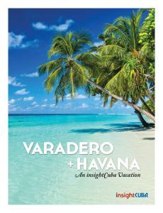 VARADERO + HAVANA. An insightcuba Vacation