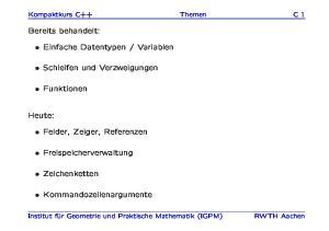 Variablen. Schleifen und Verzweigungen. Funktionen. Heute: Felder, Zeiger, Referenzen. Freispeicherverwaltung
