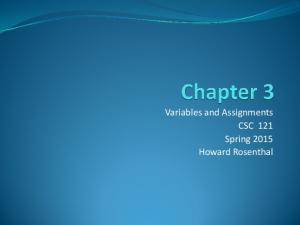 Variables and Assignments CSC 121 Spring 2015 Howard Rosenthal