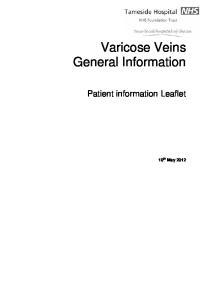 Varicose Veins General Information. Patient information Leaflet