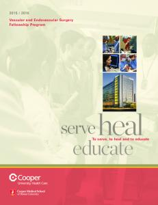 Vascular and Endovascular Surgery Fellowship Program. heal. serve. educate. To serve, to heal and to educate