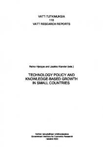 VATT-TUTKIMUKSIA 110 VATT RESEARCH REPORTS. Reino Hjerppe and Jaakko Kiander (eds.) TECHNOLOGY POLICY AND KNOWLEDGE-BASED GROWTH IN SMALL COUNTRIES