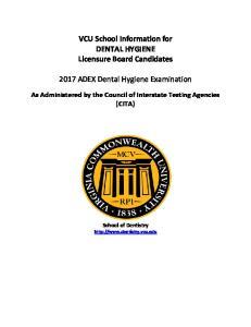 VCU School Information for DENTAL HYGIENE Licensure Board Candidates ADEX Dental Hygiene Examination