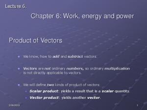 Vectors are not ordinary numbers, so ordinary multiplication is not directly applicable to vectors