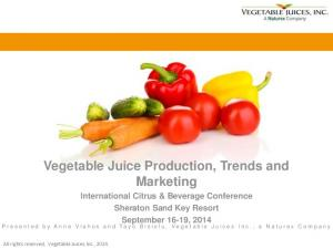 Vegetable Juice Production, Trends and Marketing