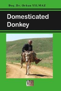 Veni Vidi Vici Publications: 10. Assoc. Prof. Dr. Orhan YILMAZ Domesticated Donkey