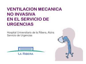 VENTILACION MECANICA NO INVASIVA EN EL SERVICIO DE URGENCIAS. Hospital Universitario de la Ribera, Alzira Servicio de Urgencias