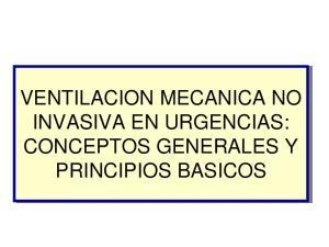 VENTILACION MECANICA NO INVASIVA EN URGENCIAS: CONCEPTOS GENERALES Y PRINCIPIOS BASICOS