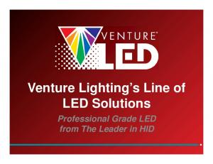 Venture Lighting s Line of LED Solutions. Professional Grade LED from The Leader in HID