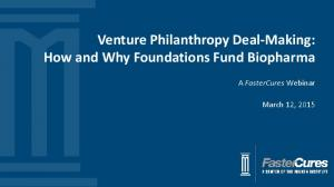 Venture Philanthropy Deal-Making: How and Why Foundations Fund Biopharma