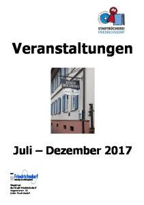 Veranstaltungen. Juli Dezember Magistrat der Stadt Friedrichsdorf Hugenottenstr Friedrichsdorf