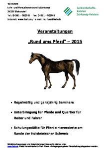 Veranstaltungen. Rund ums Pferd 2015