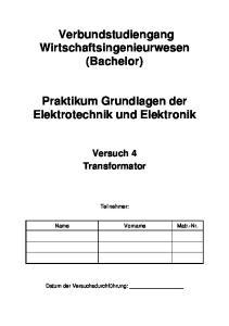 Verbundstudiengang Wirtschaftsingenieurwesen (Bachelor) Praktikum Grundlagen der Elektrotechnik und Elektronik