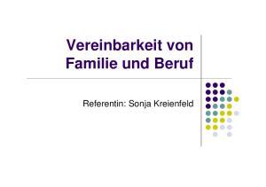 Vereinbarkeit von Familie und Beruf. Referentin: Sonja Kreienfeld