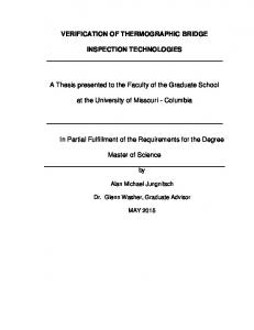 VERIFICATION OF THERMOGRAPHIC BRIDGE INSPECTION TECHNOLOGIES. A Thesis presented to the Faculty of the Graduate School