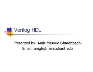 Verilog HDL. Presented by: Amir Masoud Gharehbaghi