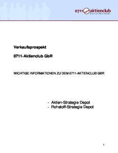 Verkaufsprospekt Aktienclub GbR. - Aktien-Strategie Depot - Rohstoff-Strategie Depot WICHTIGE INFORMATIONEN ZU DEM 0711-AKTIENCLUB GBR