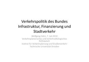 Verkehrspolitik des Bundes Infrastruktur, Finanzierung und Stadtverkehr