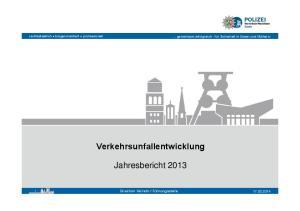 Verkehrsunfallentwicklung. Jahresbericht 2013