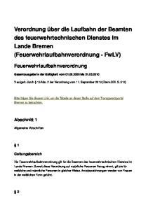 Verordnung über die Laufbahn der Beamten des feuerwehrtechnischen Dienstes im Lande Bremen (Feuerwehrlaufbahnverordnung - FwLV)