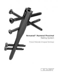 Versanail Humeral Proximal Nailing System. Product Rationale & Surgical Technique