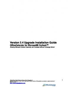 Version 2.4 Upgrade Installation Guide OfficeCalendar for Microsoft Outlook Sharing Microsoft Outlook Calendar and Contacts without Exchange Server