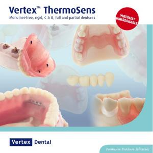 Vertex ThermoSens. Premium Denture Solutions VIRTUALLY UNBREAKABLE. Monomer-free, rigid, C & B, full and partial dentures