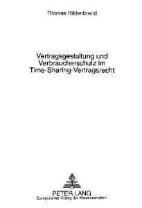 Vertragsgestaltung und Verbraucherschutz im Time-Sharing-Vertragsrecht