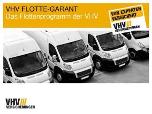 VHV FLOTTE-GARANT Das Flottenprogramm der VHV