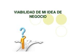 VIABILIDAD DE MI IDEA DE NEGOCIO