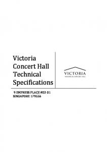 Victoria Concert Hall Technical Specifications 9 EMPRESS PLACE #02-01 SINGAPORE