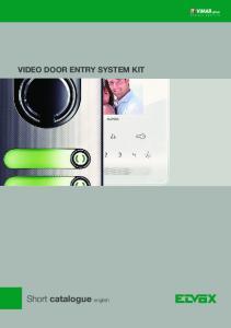 VIDEO DOOR ENTRY SYSTEM KIT. Short catalogue english