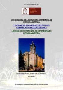 VII CONGRESO DE LA SOCIEDAD EXTREMEÑA DE MEDICINA INTERNA VII JORNADAS TRANSFRONTERIZAS LUSO- ESPAÑOLAS DE MEDICINA INTERNA