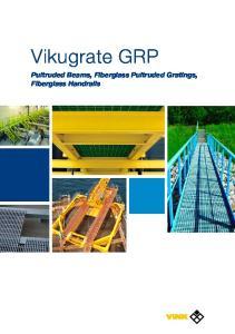 Vikugrate GRP. Pultruded Beams, Fiberglass Pultruded Gratings, Fiberglass Handrails