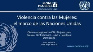 Violencia contra las Mujeres: el marco de las Naciones Unidas