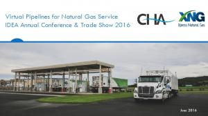 Virtual Pipelines for Natural Gas Service IDEA Annual Conference & Trade Show June 2016