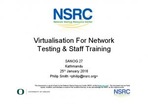 Virtualisation For Network Testing & Staff Training
