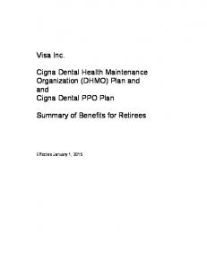 Visa Inc. Cigna Dental Health Maintenance Organization (DHMO) Plan and and Cigna Dental PPO Plan. Summary of Benefits for Retirees