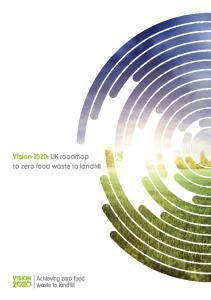 Vision 2020: UK roadmap to zero food waste to landfill