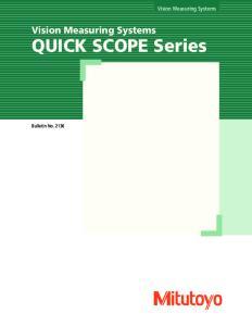 Vision Measuring Systems. Vision Measuring Systems. QUICK SCOPE Series. Bulletin No. 2136