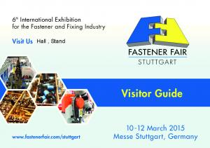 Visitor Guide March 2015 Messe Stuttgart, Germany. Visit Us. 6 th International Exhibition for the Fastener and Fixing Industry